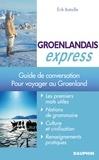 Erik Bataille - Groenlandais Express - Pour voyager au Groenland.