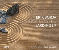 Erik Borja et Paul Maurer - Du bon usage du jardin zen.