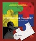 """Erik Bosch - """"Verstehen wir einander?"""" - Mit den Hüten von de Bono professionell kommunizieren. Ein Arbeitsbuch für Teamkolleg(inn)en."""