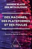 Erik Brynjolfsson et Andrew McAfee - Des machines, des plateformes et des foules.