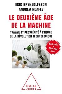 Erik Brynjolfsson et Andrew McAfee - Le deuxieme âge de la machine - Travail et prospérité à l'heure de la révolution technologique.