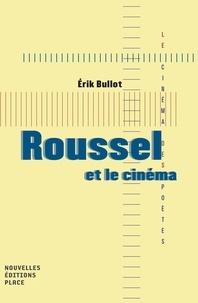 Erik Bullot - Roussel et le cinéma.