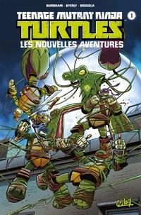 Erik Burnham et Kenny Byerly - Teenage Mutant Ninja Turtles - Les nouvelles aventures Tome 1 : .
