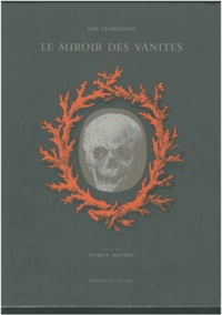 Erik Desmazières - Le miroir des vanités.