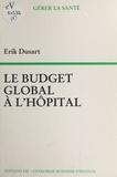 Erik Dusart - Le budget global à l'hôpital.