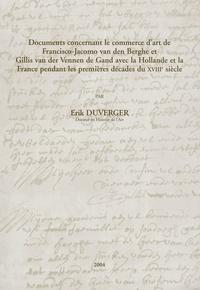 Erik Duverger - Documents concernant le commerce d'art de Francisco-Jacomo van den Berghe et Gillis van der Vennen de Gand avc la Hollande et la France pendant les premières décades du XVIIIe siècle.