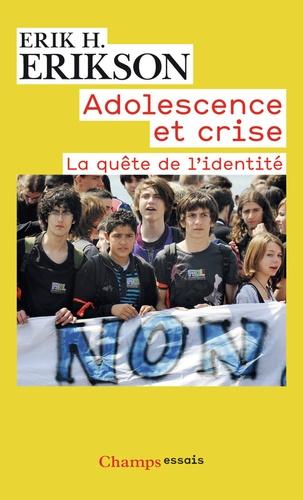Adolescence Et Crise La Quete De L Identite Poche