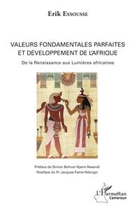 Lemememonde.fr Valeurs fondamentales parfaites et développement de l'Afrique - De la Renaissance aux Lumières africaines Image