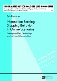Erik Hemmer - Information Seeking Stopping Behavior in Online Scenarios - The Impact of Task, Technology and Individual Characteristics.