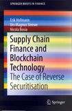 Erik Hofmann et Urs Magnus Strewe - Supply Chain Finance and Blockchain Technology - The Case of the Reverse Securitisation.
