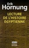 Erik Hornung - Lecture de l'histoire égyptienne.