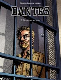 Erik Juszezak - Dantès Tome 2 : Six années en enfer.