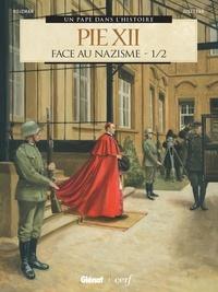 Erik Juszezak et Théa Rojzman - Pie XII - Tome 1 Partie 1/2, Rome sous le nazisme.