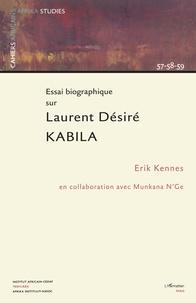 Erik Kennes - Essai biographique sur laurent Desire Kabila.
