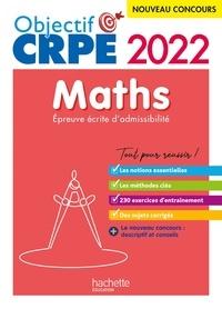 Erik Kermorvant et Emmanuelle Servat - Objectif CRPE 2022 - Maths - épreuve écrite d'admissibilité.