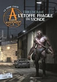 Erik L'Homme - A comme Association Tome 3 : L'étoffe fragile du monde.