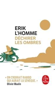 Erik L'Homme - Déchirer les ombres.