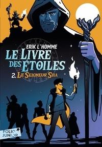 Erik L'Homme - Le Livre des Etoiles Tome 2 : Le seigneur Sha.