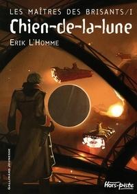 Erik L'Homme - Les maîtres des brisants Tome 1 : Chien-de-la-lune.