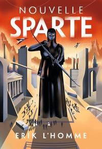 Erik L'Homme - Nouvelle Sparte.