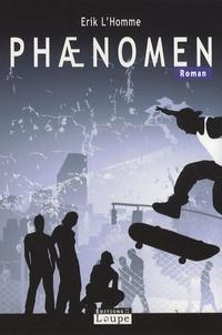 Livres à télécharger gratuitement sur l'électronique Phaenomen par Erik L'Homme (Litterature Francaise)