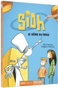 Erik L'Homme et Frédéric L'Homme - Sidh Tome 1 : Le génie du frigo.