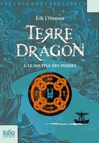 Erik L'Homme - Terre-Dragon Tome 1 : Le souffle des pierres.