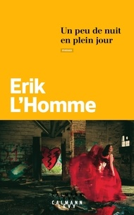 Erik L'Homme - Un peu de nuit en plein jour.
