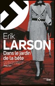 Erik Larson - Dans le jardin de la bête.