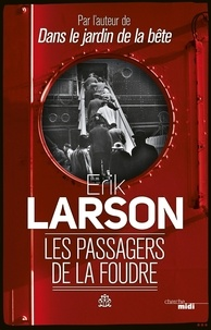 Erik Larson - Les passagers de la foudre.