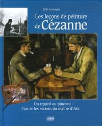 Erik Lévesque - Les leçons de peinture de Cézanne.