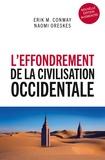 Erik M Conway et Naomi Oreskes - L'effondrement de la civilisation occidentale - Un texte venu du futur.