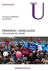 Erik Neveu et Christine Guionnet - Féminins / masculins - Sociologie du genre.