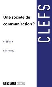 Erik Neveu - Une société de communication ?.