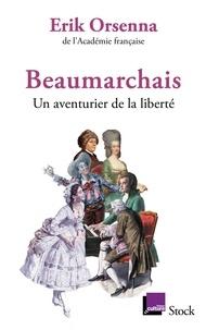 Erik Orsenna - Beaumarchais - Un aventurier de la liberté.