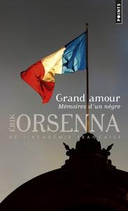 Erik Orsenna - Grand amour - Mémoires d'un nègre.