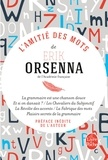 Erik Orsenna - L'Amitié des mots - La grammaire est une chanson douce ; Les chevaliers du subjonctif ; La révolte des accents ; Et si on dansait ? ; La fabrique des mots ; Plaisirs secrets de la grammaire.
