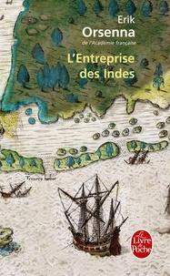 Erik Orsenna - L'Entreprise des Indes.