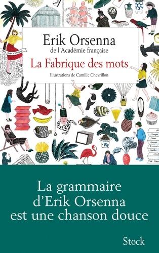 Erik Orsenna - La Fabrique des mots.