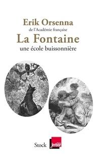 Erik Orsenna - La Fontaine Une école buissonnière.