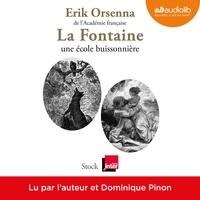 Erik Orsenna - La Fontaine - 1621-1695, une école buissonnière.