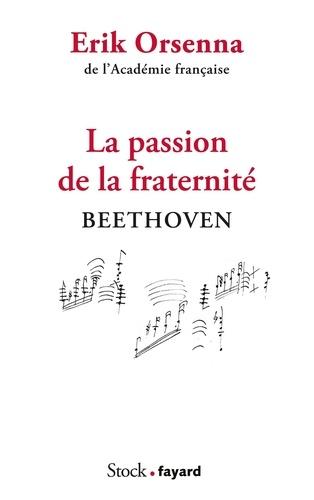 La passion de la fraternité. Beethoven