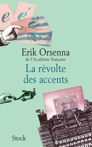 Erik Orsenna - La révolte des accents.