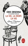 Erik Orsenna - La vie, la mort, la vie - Louis Pasteur (1822-1895).