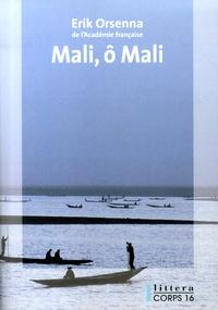 Erik Orsenna - Mali, ô Mali.