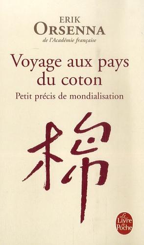 Erik Orsenna - Petit précis de mondialisation - Tome 1, Voyage aux pays du coton.