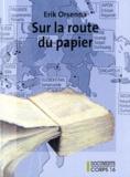 Erik Orsenna - Petit précis de mondialisation - Tome 3, Sur la route du papier.