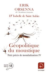 Erik Orsenna - Petit précis de mondialisation - Tome 4, Géopolitique du moustique.