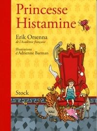 Erik Orsenna et Adrienne Barman - Princesse Histamine.