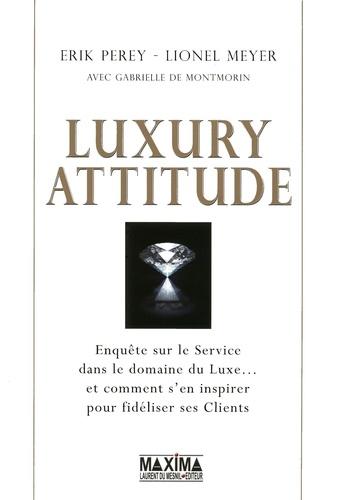 Luxury attitude - Erik PereyLionel Meyer - 9782818800263 - 14,99 €